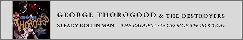 George Thorogood - Steady Rollin.png
