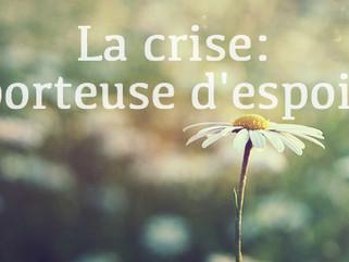 La crise : porteuse d'espoir