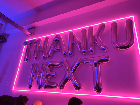 Thank U Next: Launch Party