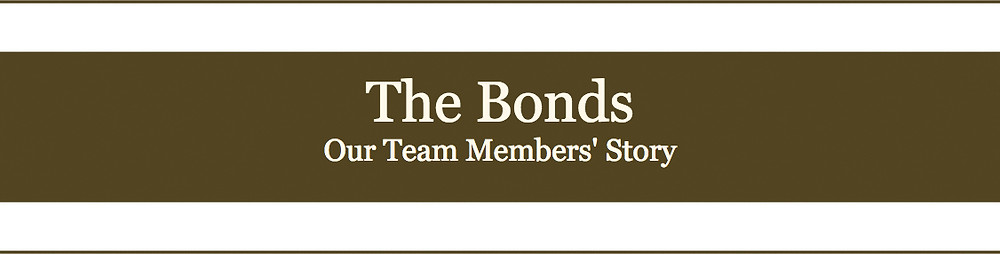 The Bonds: Our Team Members' Story