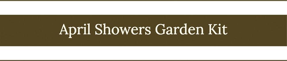 April Showers Garden Kit