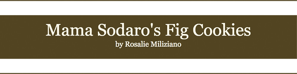 Mama Sodaro's Fig Cookies by Rosalie Miliziano