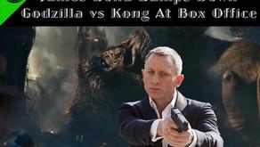 James Bond Bumps Down Godzilla vs Kong At The Box Office