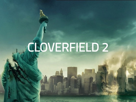 Ideas I Want To See In Cloverfield 2