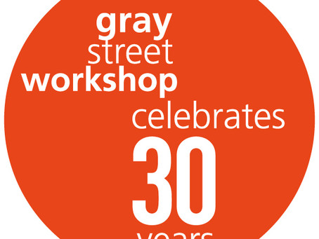 Gray Street Workshop is 30!
