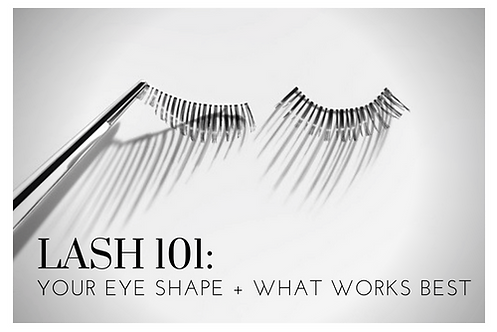LASH 101: YOUR EYE SHAPE + WHAT WORKS BEST