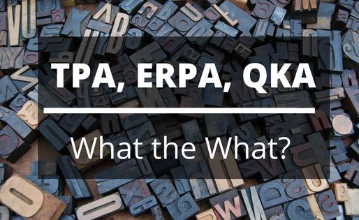 TPA, ERPA, QKA – What the What?