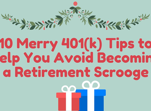10 Merry 401(k) Savings Tips to Help You Avoid Becoming a Retirement Scrooge