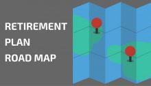 Retirement Plan Road Map