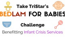 Take TriStar's Bedlam for Babies Challenge!