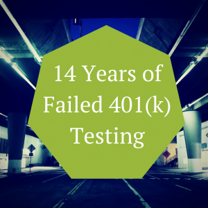 14 Years of Failed 401(k) Testing…This is no April Fool's Joke