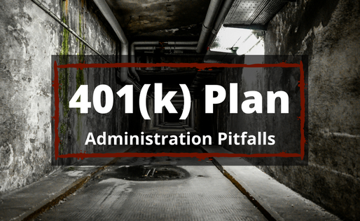 401(k) Plan Administration Pitfalls