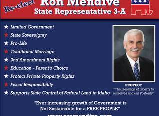 Re-elect Ron Mendive Idaho State Representative.