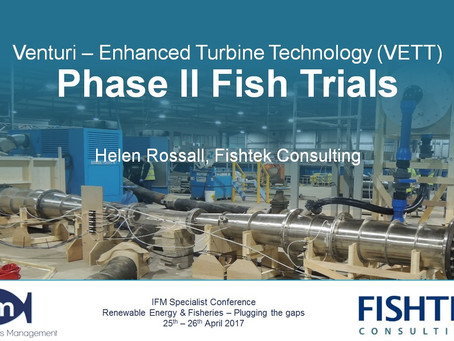 VETT's fish trials presented by Fishtek Consulting at IFM Renewable Energy & Fisheries conference