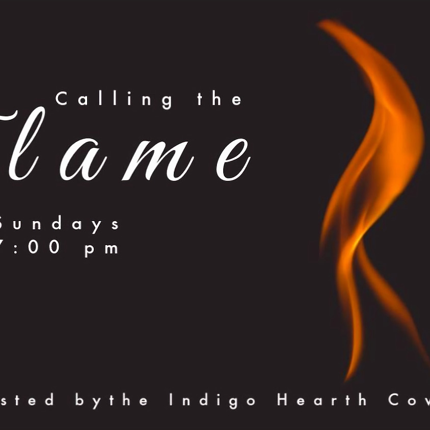 Calling the Flame
