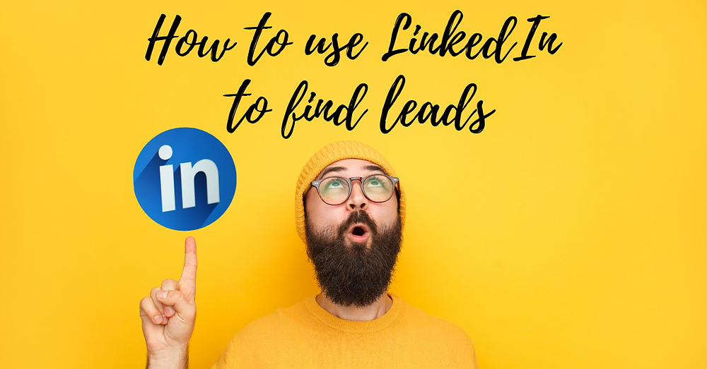 How to use LinkedIn to find leads