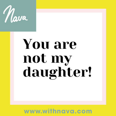 You are not my daughter!