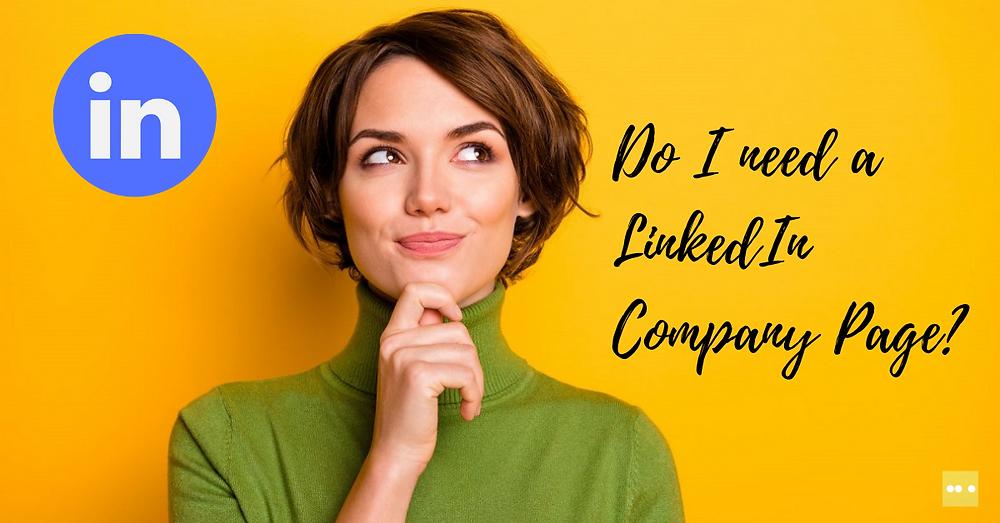 Do I need a LinkedIn company page?