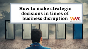 How to make strategic decisions in times of business disruption