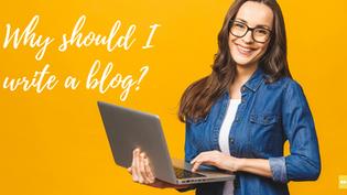 Why should I write a blog?