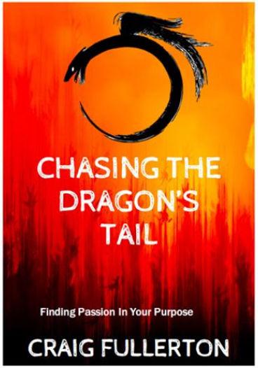 Craig Fullerton Chasing the Dragon's Tai