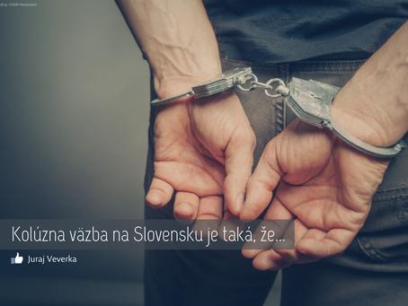 Kolúzna väzba na Slovensku je taká, že...