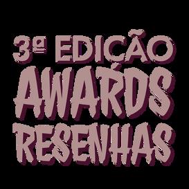 Resenhas Awards ▬ 3ª Edição.