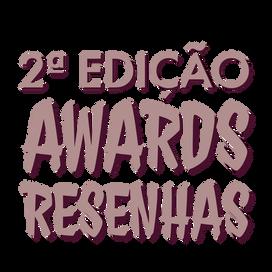 Awards Resenhas ▬ 2ª Edição.