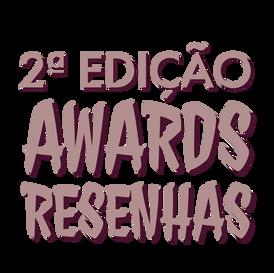 Resenhas Awards ▬ 2ª Edição.