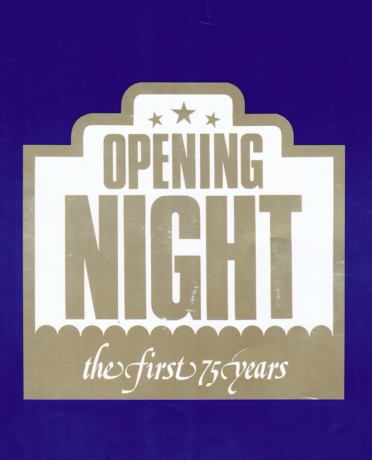 Opening Night, The First 75 Years