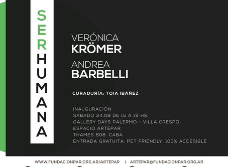 INAUGURA: SERHUMANA DE VERÓNICA KRÖMER Y ANDREA BARBELLI. SÁB 24.08