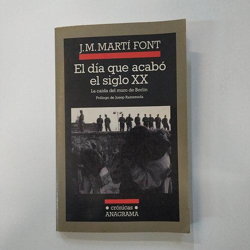 El día que acabó el siglo XX (JM Martí Font)