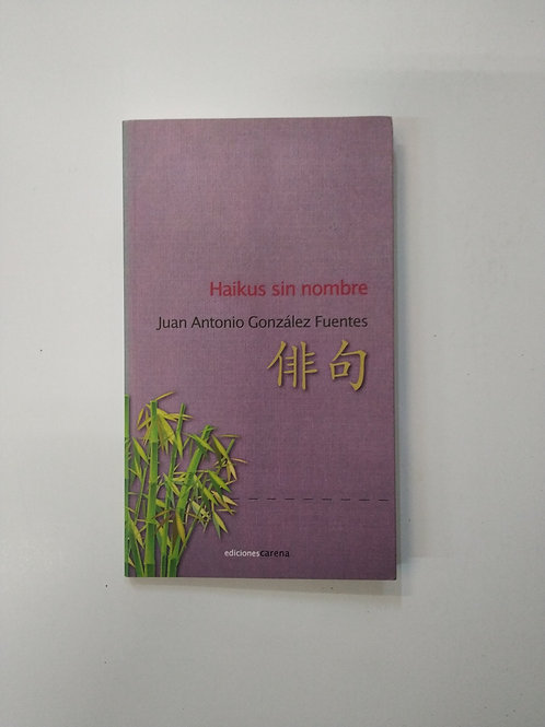 Haikus sin nombre (Juan Antonio González Fuentes)