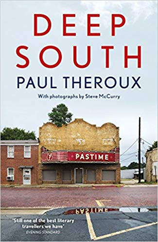"""Escapism via Travelogues: Paul Theroux's """"The Kingdom by the Sea"""" & """"Deep South"""""""