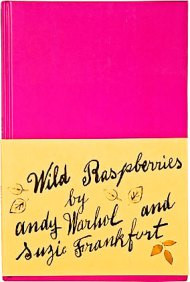 Illustrated Cookbooks: Salvador Dalí & Andy Warhol | Wild Raspberries (1959)  by Andy Warhol and Suzie Frankfurt, illustrated by Andy Warhol