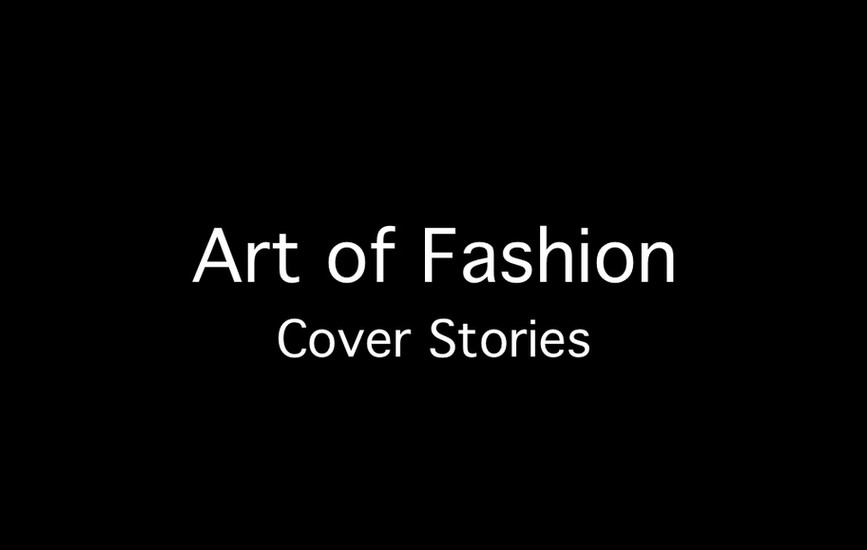 Art of Fashion Cover Stories.jpg