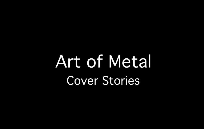 Art of Metal Cover Stories