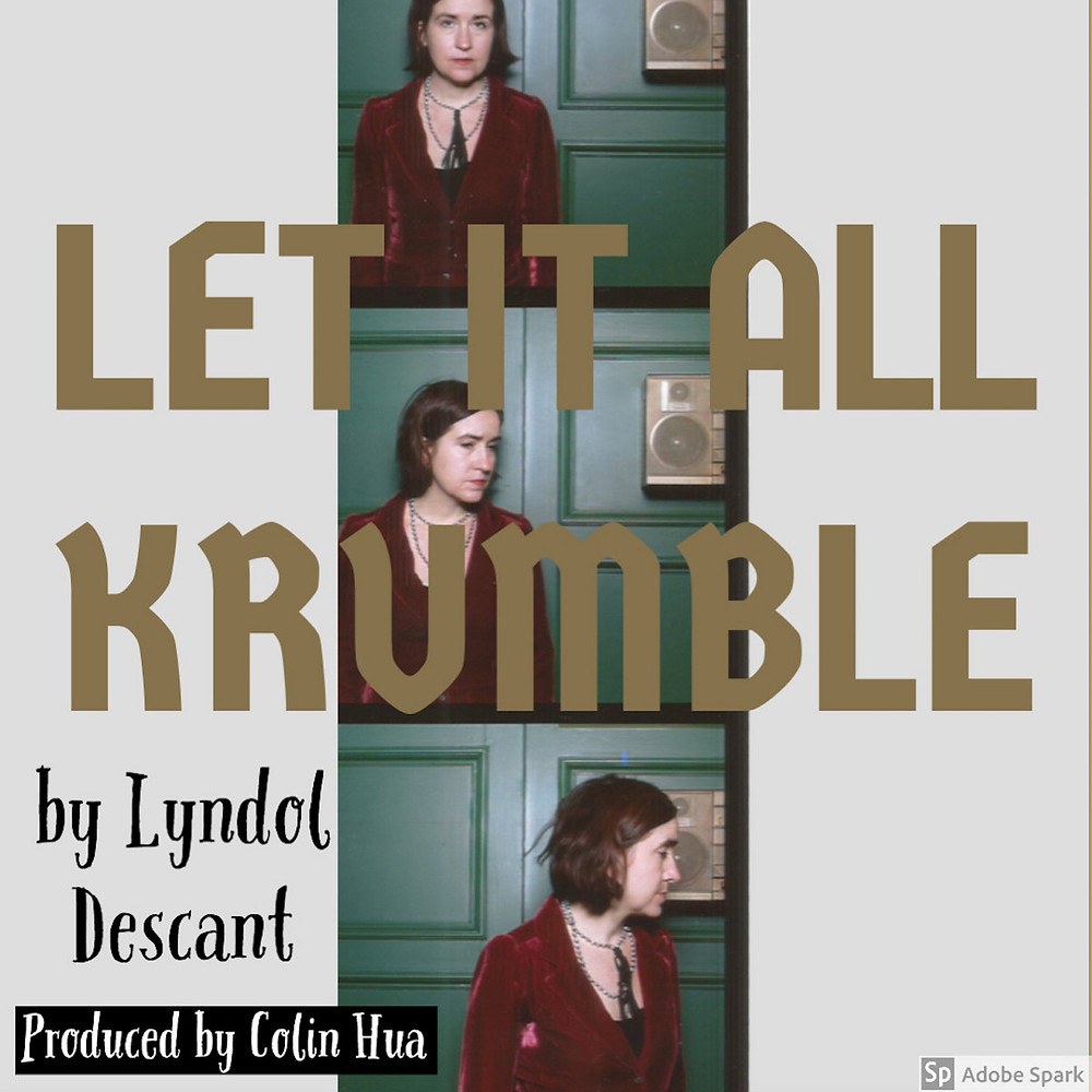 """Let It All Krumble"" by Lyndol Descant"