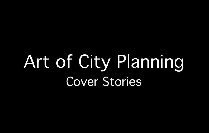 Art of City Planning Cover Stories.jpg