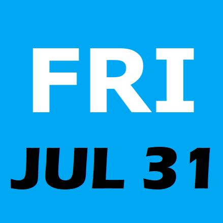 Friday July 31st