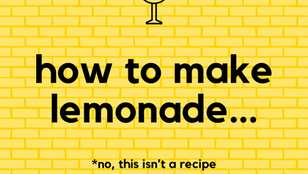 How to make lemonade...