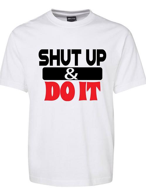 SHUT UP & DO IT