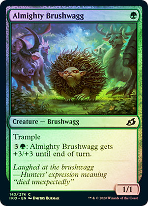 Almighty Brushwagg / Foil