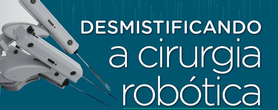 Infográfico: desmistificando a cirurgia robótica
