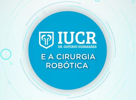 IUCR e a cirurgia robótica: a experiência que une o manejo da técnica à formação de cirurgiões