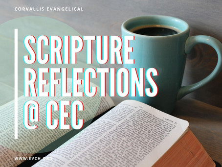 Scripture Reflections @ CEC  (5/4/21)