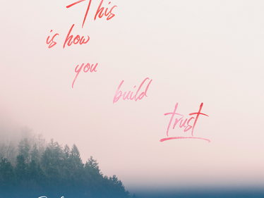 This is how you build trust
