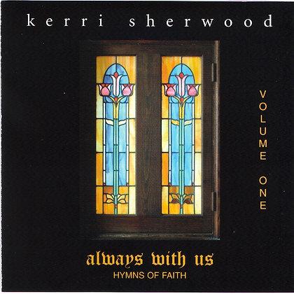 ALWAYS WITH US - VOLUME 1 HYMNS OF FAITH