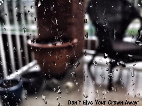 Don't Give Your Crown Away
