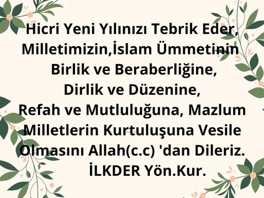 Hicri yeni yılınızı tebrik eder, milletimizin, İslam ümmetinin Birlik ve beraberliğine,